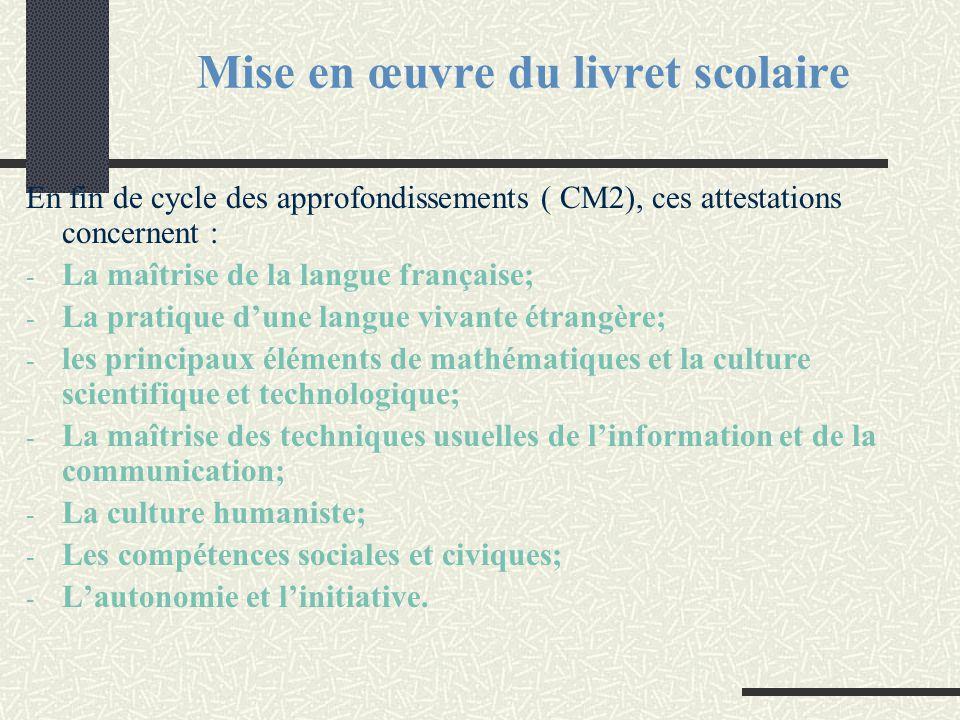 En fin de cycle des approfondissements ( CM2), ces attestations concernent : - La maîtrise de la langue française; - La pratique d'une langue vivante