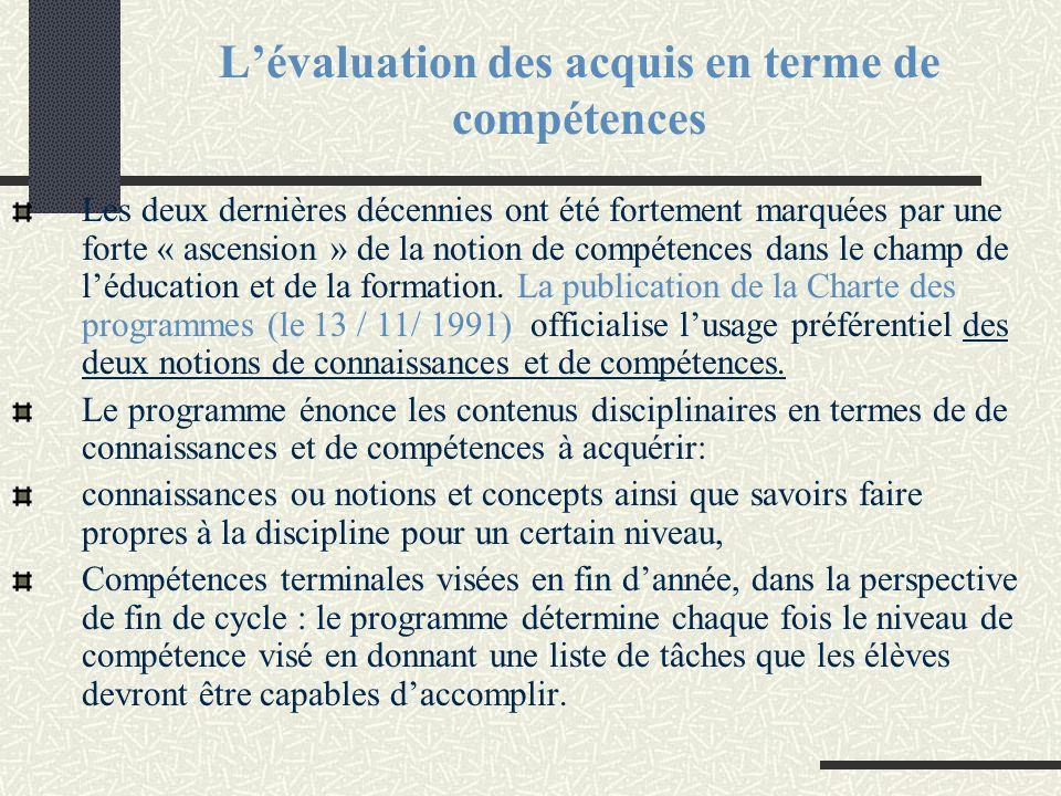 L'évaluation des acquis en terme de compétences Les deux dernières décennies ont été fortement marquées par une forte « ascension » de la notion de co