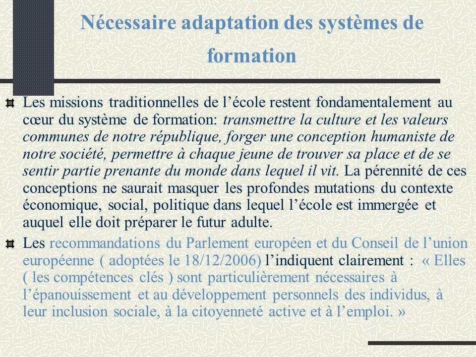 Nécessaire adaptation des systèmes de formation Les missions traditionnelles de l'école restent fondamentalement au cœur du système de formation: tran