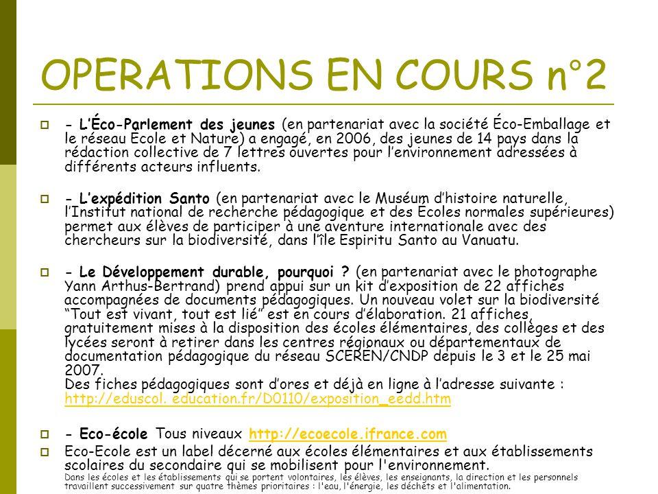 OPERATIONS EN COURS n°2  - L'Éco-Parlement des jeunes (en partenariat avec la société Éco-Emballage et le réseau École et Nature) a engagé, en 2006,
