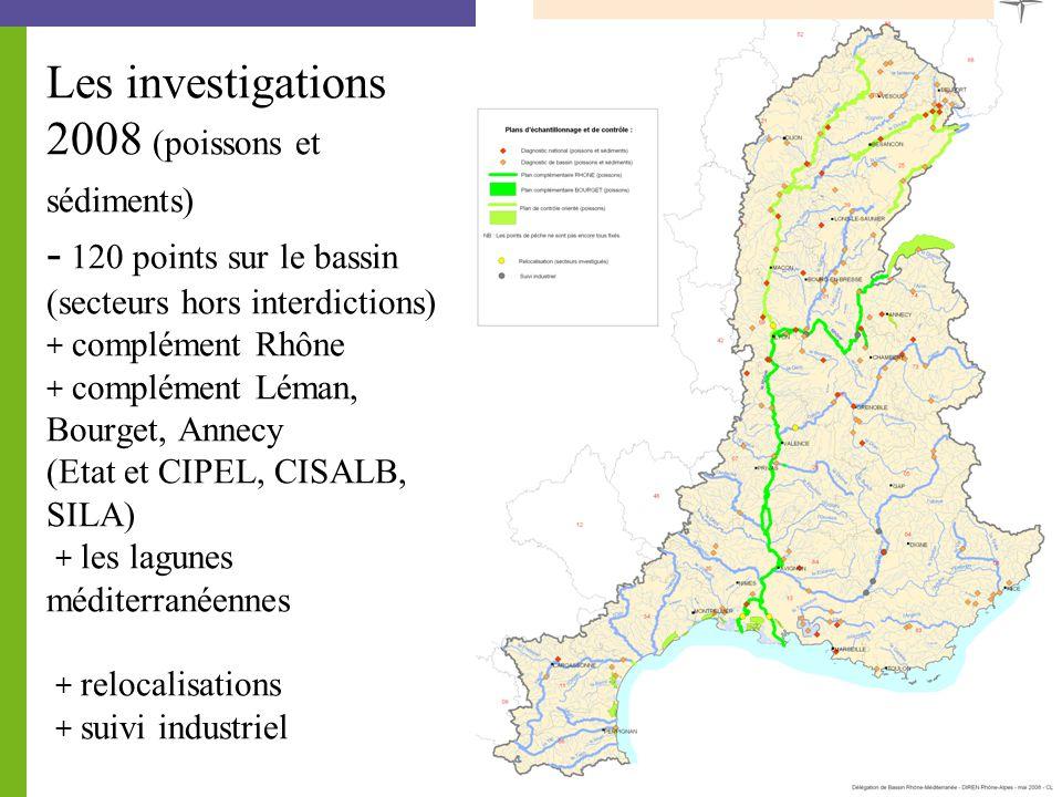 Les investigations 2008 (poissons et sédiments) - 120 points sur le bassin (secteurs hors interdictions) + complément Rhône + complément Léman, Bourget, Annecy (Etat et CIPEL, CISALB, SILA) + les lagunes méditerranéennes + relocalisations + suivi industriel