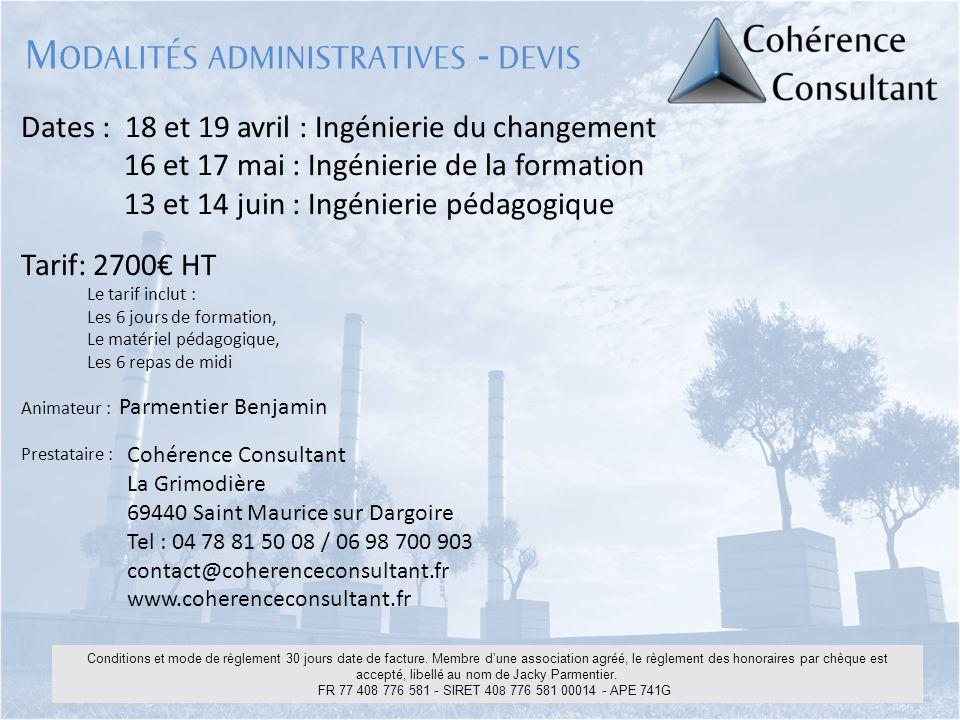 Dates : 18 et 19 avril : Ingénierie du changement 16 et 17 mai : Ingénierie de la formation 13 et 14 juin : Ingénierie pédagogique Tarif: 2700€ HT Le