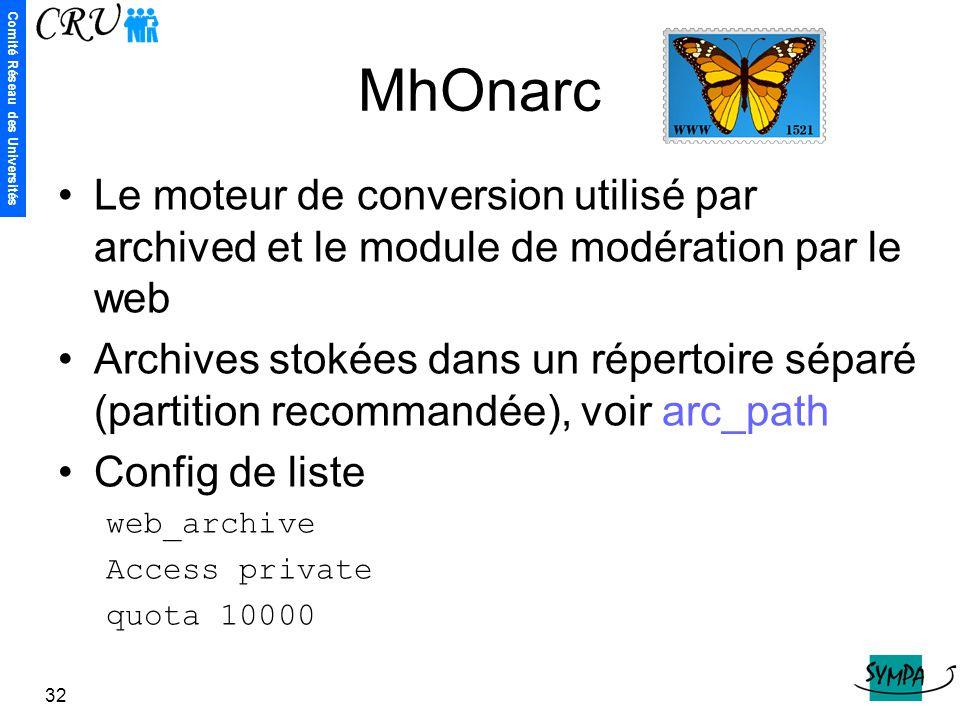 Comité Réseau des Universités 32 MhOnarc Le moteur de conversion utilisé par archived et le module de modération par le web Archives stokées dans un r