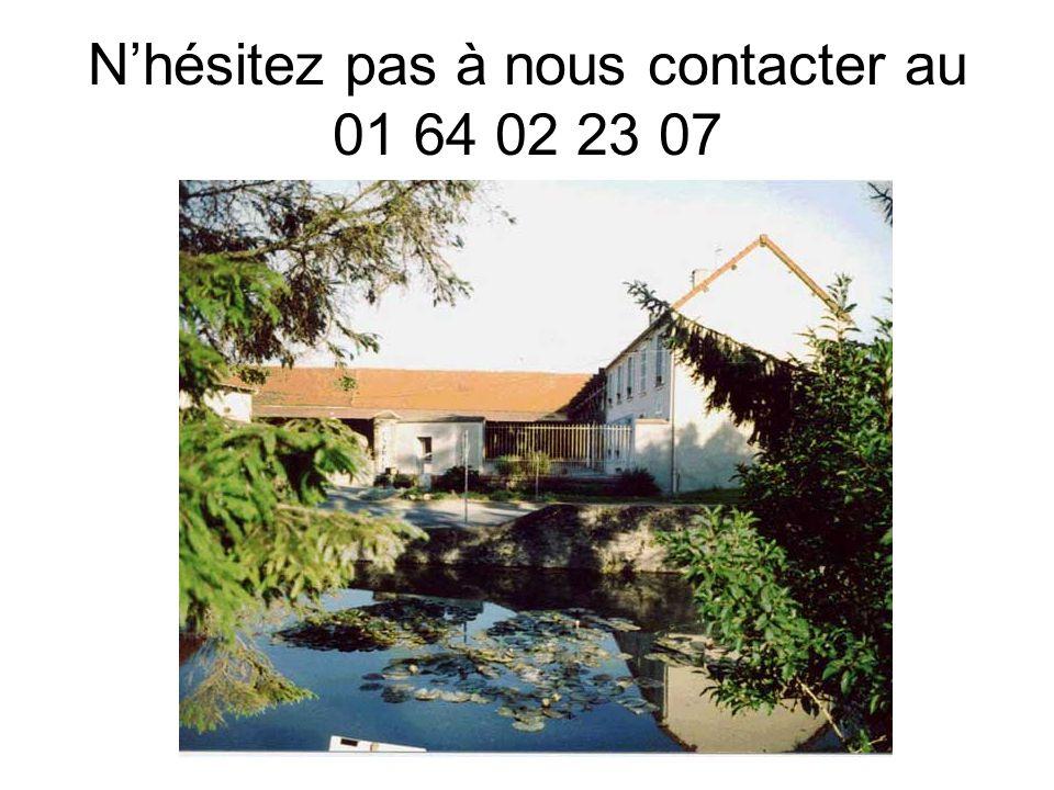 N'hésitez pas à nous contacter au 01 64 02 23 07