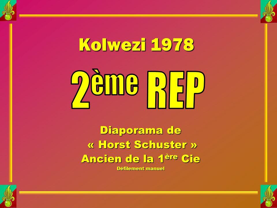 Kolwezi 1978 Diaporama de « Horst Schuster » « Horst Schuster » Ancien de la 1 ère Cie Défilement manuel