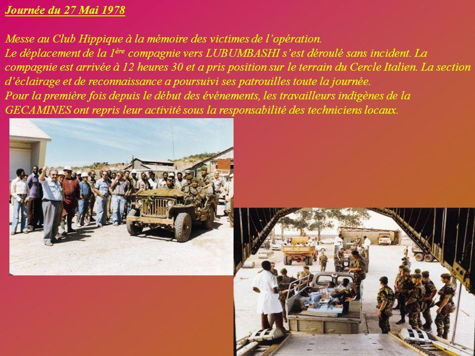 Journée du 27 Mai 1978 Départ de la 1ère compagnie vers LUBUMBASHI pour préparer l'arrivée du Régiment. La 1ère compagnie sécurise les abords de la vi