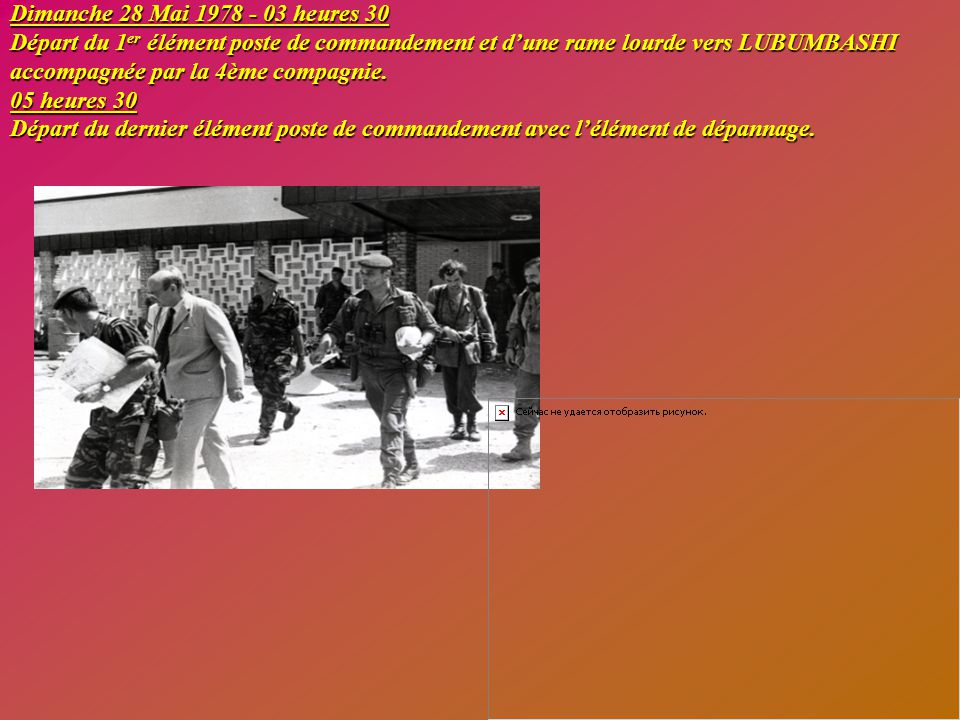 Journée du 27 Mai 1978 Messe au Club Hippique à la mémoire des victimes de l'opération. Le déplacement de la 1 ère compagnie vers LUBUMBASHI s'est dér