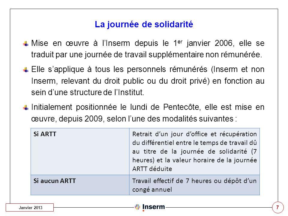 7 Mise en œuvre à l'Inserm depuis le 1 er janvier 2006, elle se traduit par une journée de travail supplémentaire non rémunérée. Elle s'applique à tou
