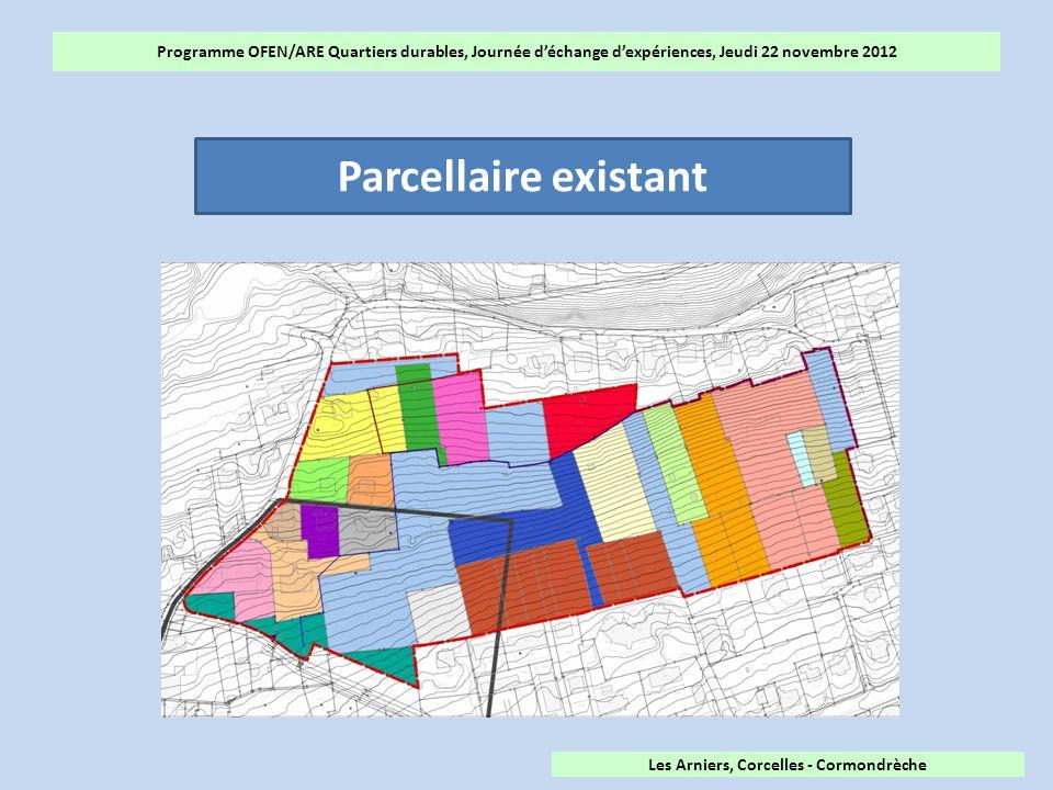Programme OFEN/ARE Quartiers durables, Journée d'échange d'expériences, Jeudi 22 novembre 2012 Parcellaire existant Les Arniers, Corcelles - Cormondrèche