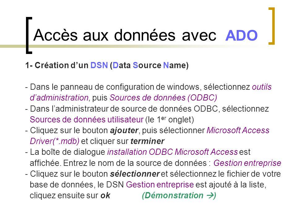 1- Création d'un DSN (Data Source Name) - Dans le panneau de configuration de windows, sélectionnez outils d'administration, puis Sources de données (