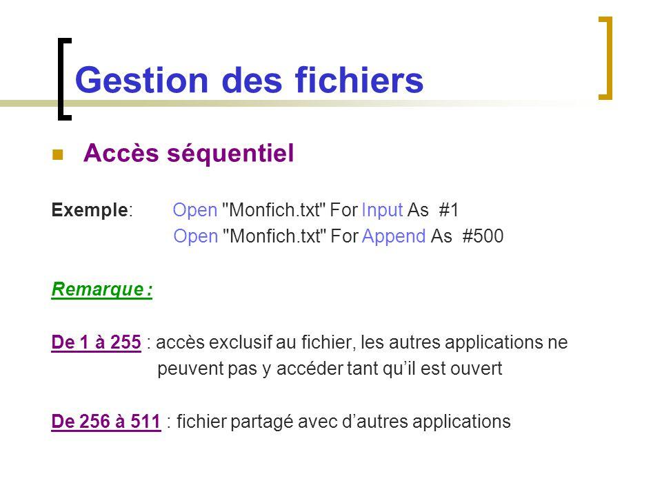 Gestion des fichiers Accès séquentiel Exemple: Open