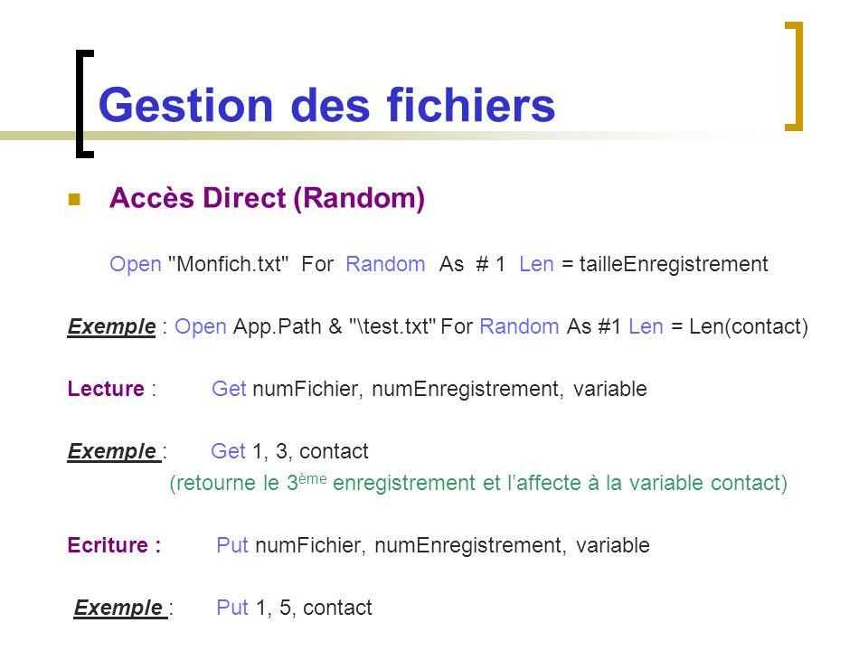 Gestion des fichiers Accès Direct (Random) Open