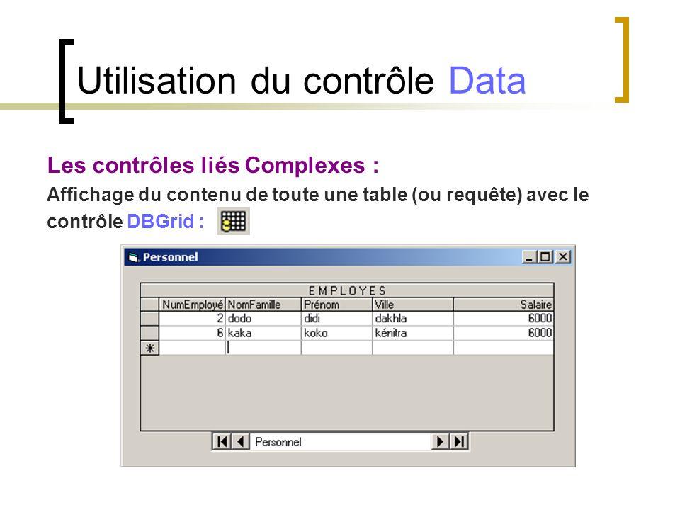 Les contrôles liés Complexes : Affichage du contenu de toute une table (ou requête) avec le contrôle DBGrid : Utilisation du contrôle Data