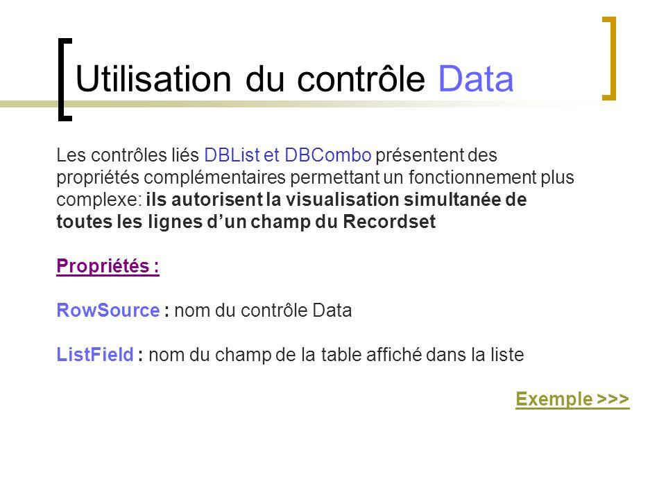 Les contrôles liés DBList et DBCombo présentent des propriétés complémentaires permettant un fonctionnement plus complexe: ils autorisent la visualisa