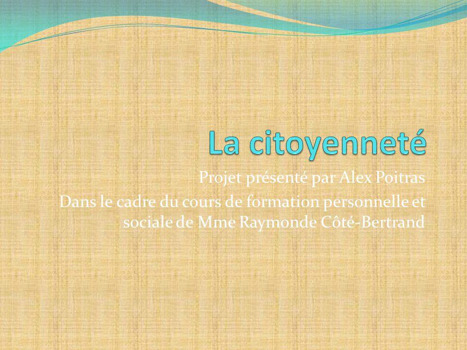 Projet présenté par Alex Poitras Dans le cadre du cours de formation personnelle et sociale de Mme Raymonde Côté-Bertrand
