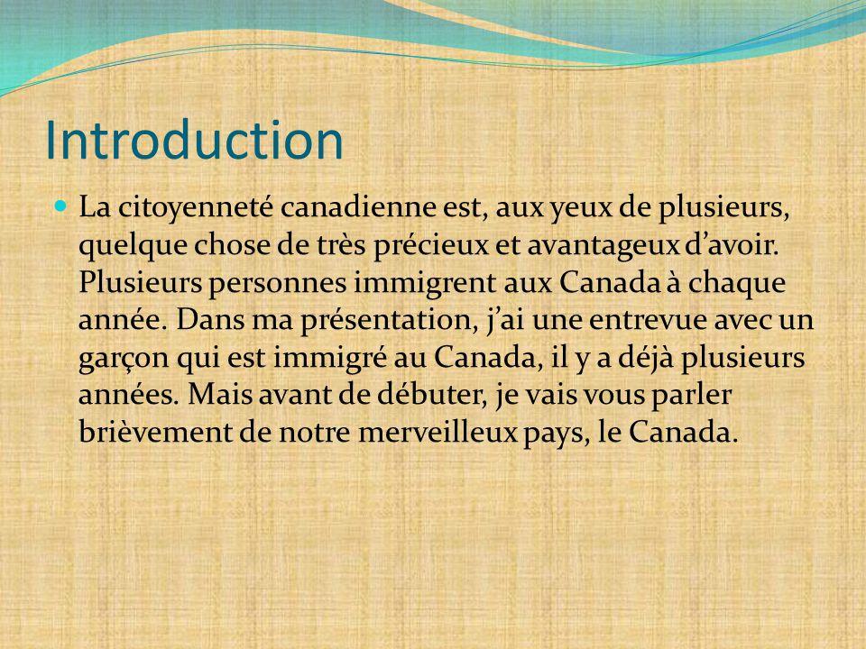 Introduction La citoyenneté canadienne est, aux yeux de plusieurs, quelque chose de très précieux et avantageux d'avoir.