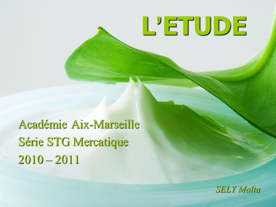 L ' ETUDE L ' ETUDE Académie Aix-Marseille Académie Aix-Marseille Série STG Mercatique Série STG Mercatique 2010 – 2011 2010 – 2011 SELY Malta SELY Ma