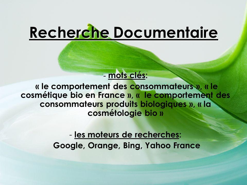 Recherche Documentaire - mots clés: « le comportement des consommateurs », « le cosmétique bio en France », « le comportement des consommateurs produi