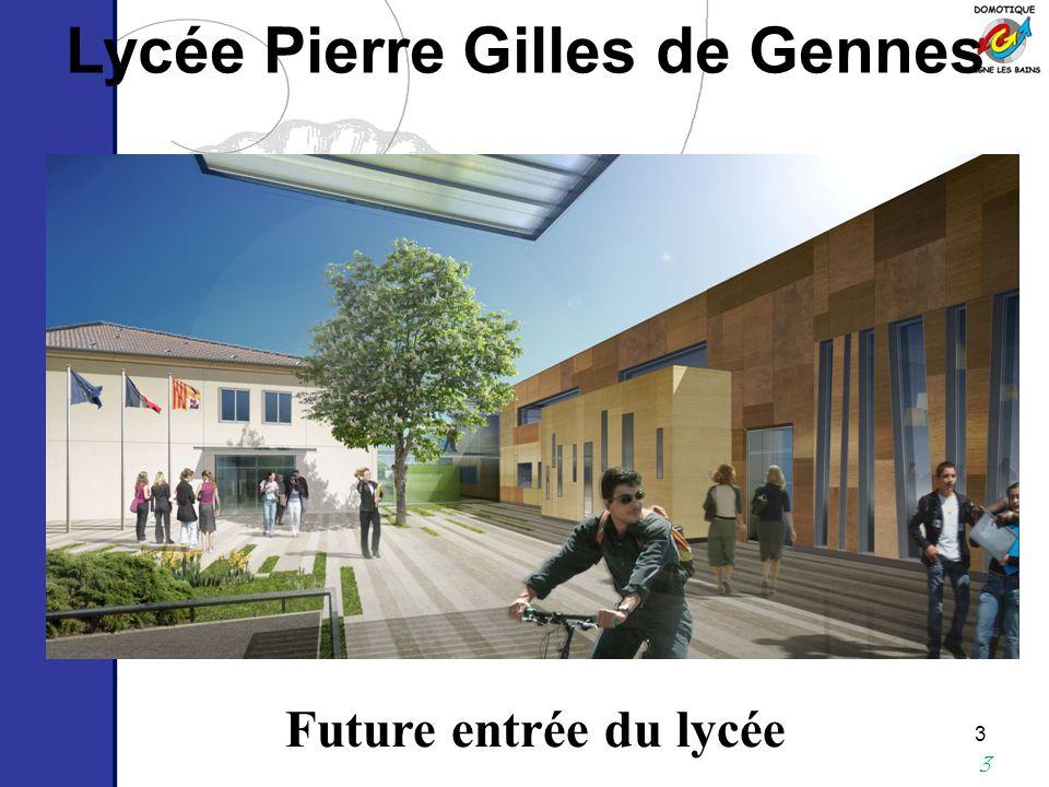 3 3 Lycée Pierre Gilles de Gennes Future entrée du lycée