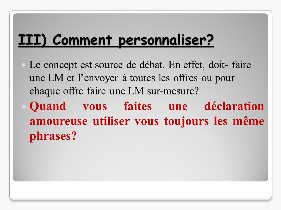 III) Comment personnaliser.Le concept est source de débat.