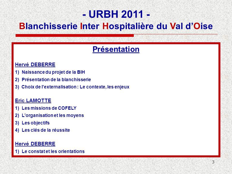 3 Présentation Hervé DEBERRE 1)Naissance du projet de la BIH 2)Présentation de la blanchisserie 3) Choix de l'externalisation : Le contexte, les enjeu