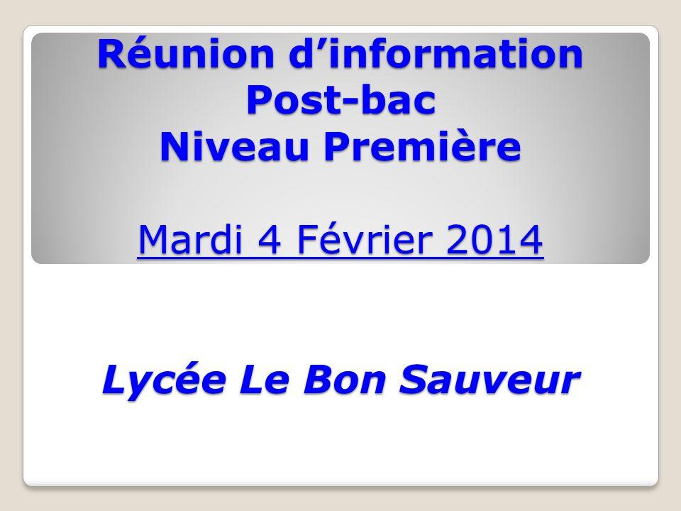 Réunion d'information Post-bac Niveau Première Mardi 4 Février 2014 Lycée Le Bon Sauveur