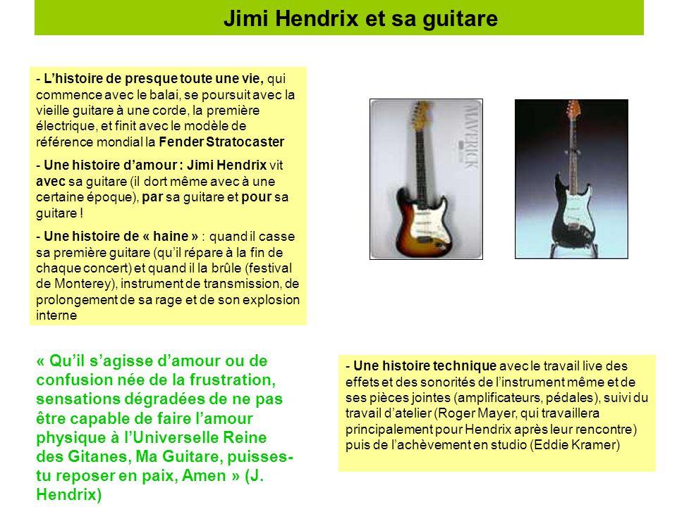 Jimi Hendrix et sa guitare - L'histoire de presque toute une vie, qui commence avec le balai, se poursuit avec la vieille guitare à une corde, la prem