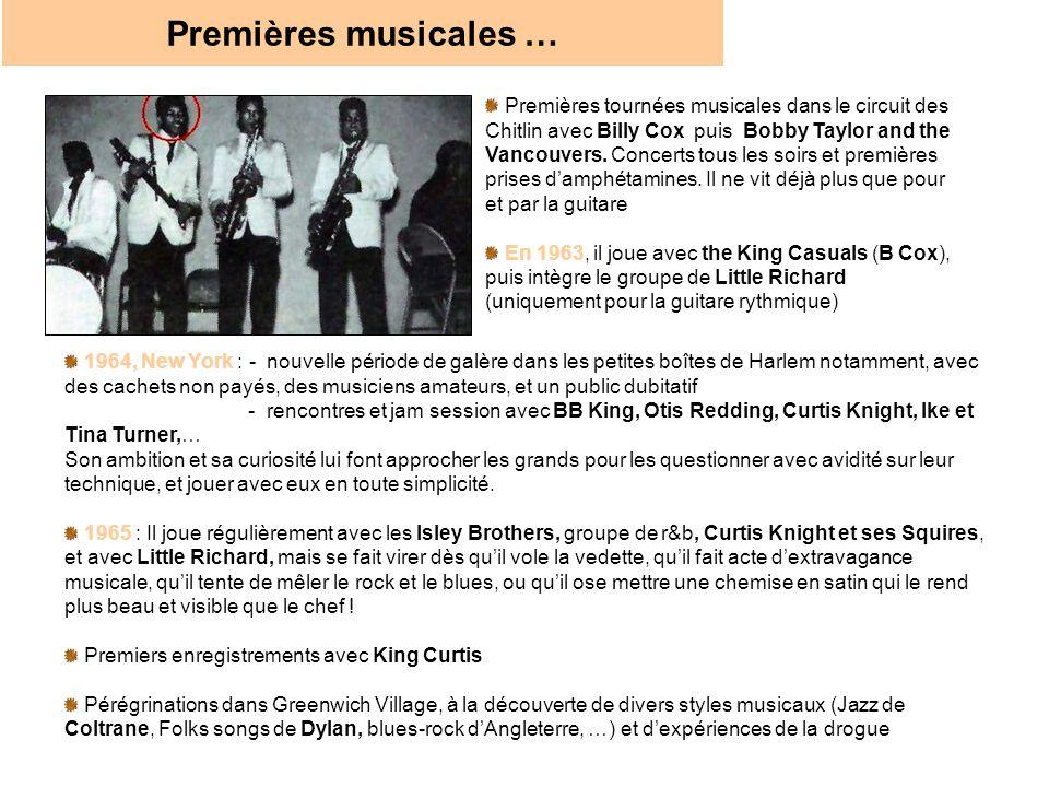 t Premières musicales … Premières tournées musicales dans le circuit des Chitlin avec Billy Cox puis Bobby Taylor and the Vancouvers. Concerts tous le