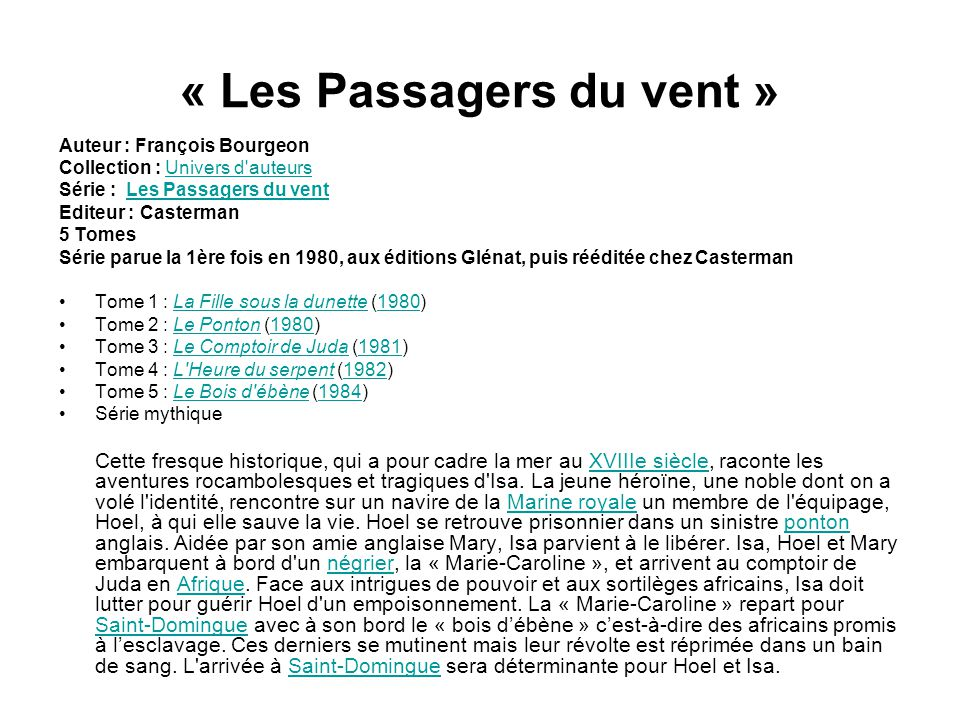 « Les Passagers du vent » Auteur : François Bourgeon Collection : Univers d'auteursUnivers d'auteurs Série : Les Passagers du ventLes Passagers du ven