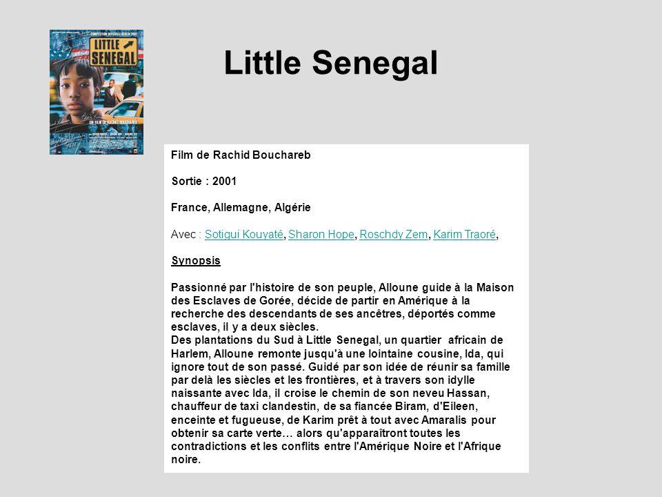 Little Senegal Film de Rachid Bouchareb Sortie : 2001 France, Allemagne, Algérie Avec : Sotigui Kouyaté, Sharon Hope, Roschdy Zem, Karim Traoré,Sotigu