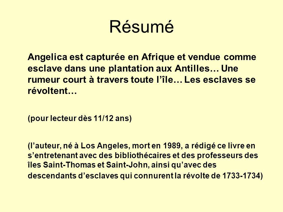 Résumé Angelica est capturée en Afrique et vendue comme esclave dans une plantation aux Antilles… Une rumeur court à travers toute l'île… Les esclaves