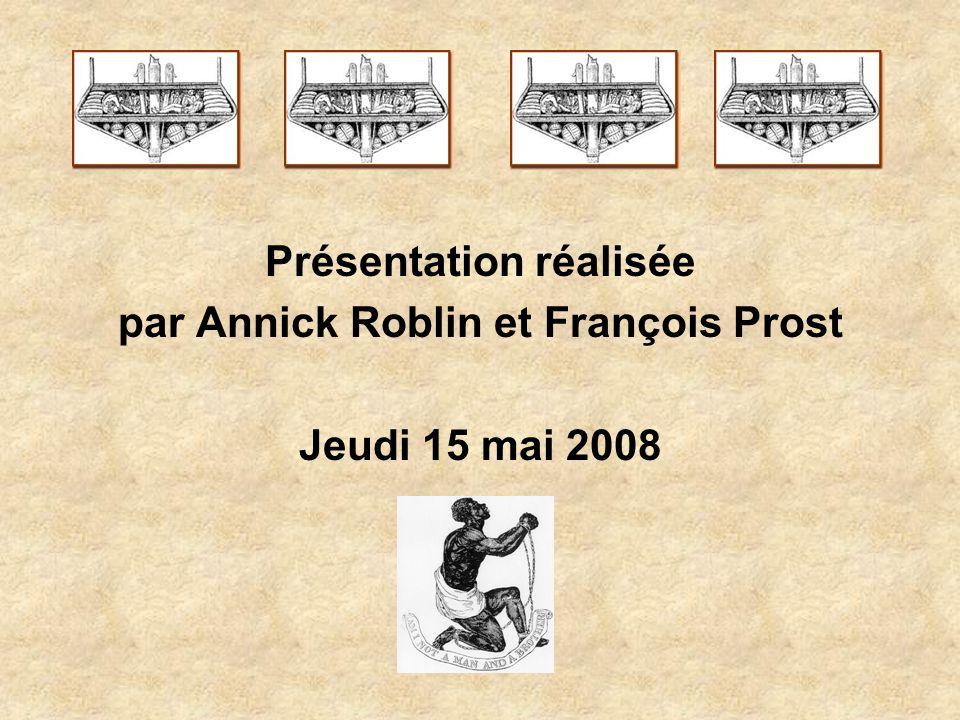 Présentation réalisée par Annick Roblin et François Prost Jeudi 15 mai 2008