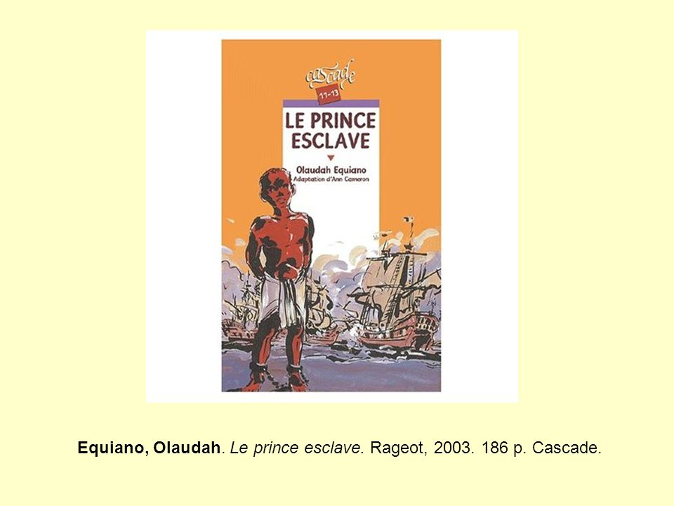 Résumé Fils d'un roi africain, Olaudah est enlevé à l'âge de onze ans par des trafiquants d'esclaves.