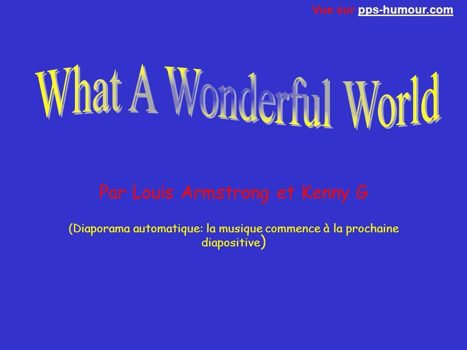 And I think to myself, et je pense en moi-même, Vue sur pps-humour.compps-humour.com