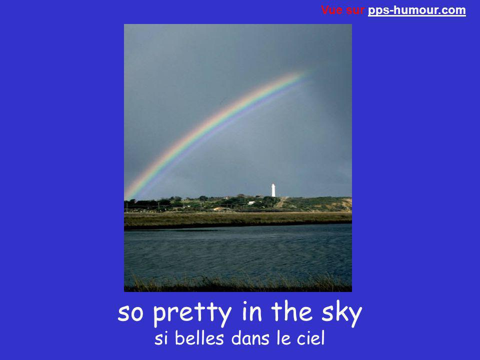 The colors of the rainbow, Les couleurs de l'arc-en-ciel, Vue sur pps-humour.compps-humour.com
