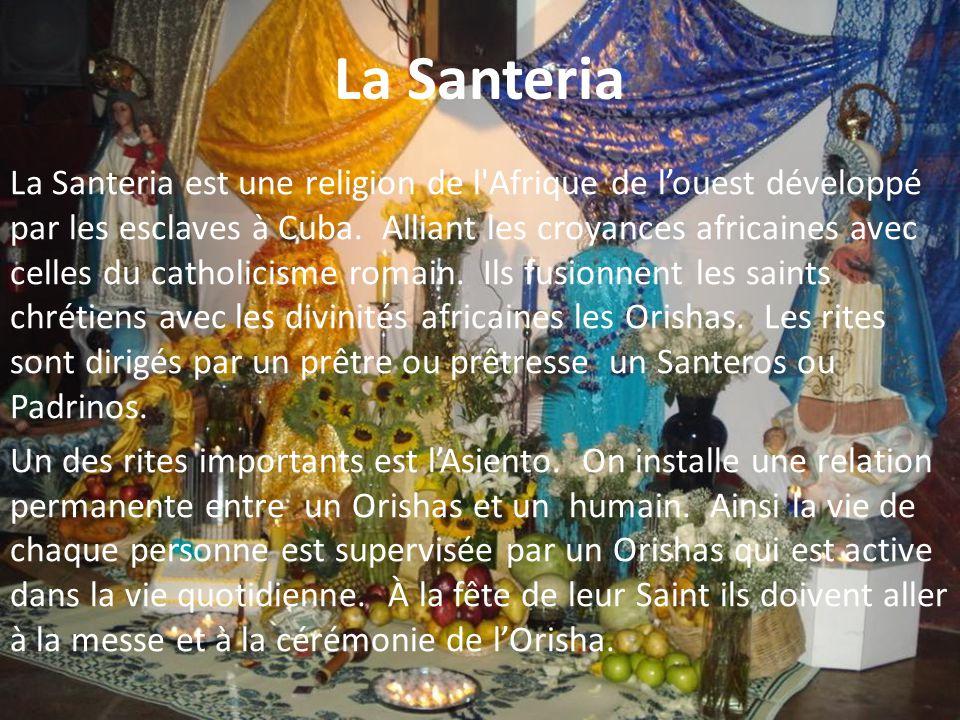 La Santeria La Santeria est une religion de l Afrique de l'ouest développé par les esclaves à Cuba.