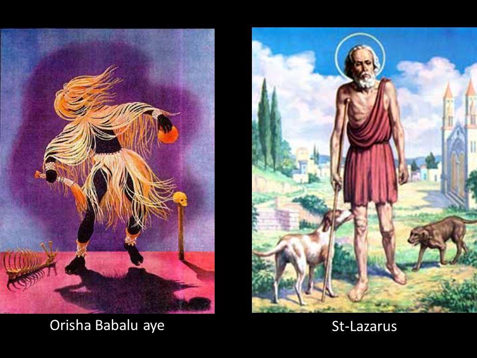 Orisha Babalu Ayé Dieu de: De la variole et des maladies en général. Couleur: Marron, noir et pourpre Fête: 17 déc. Saint équivalent: Saint-Lazarus