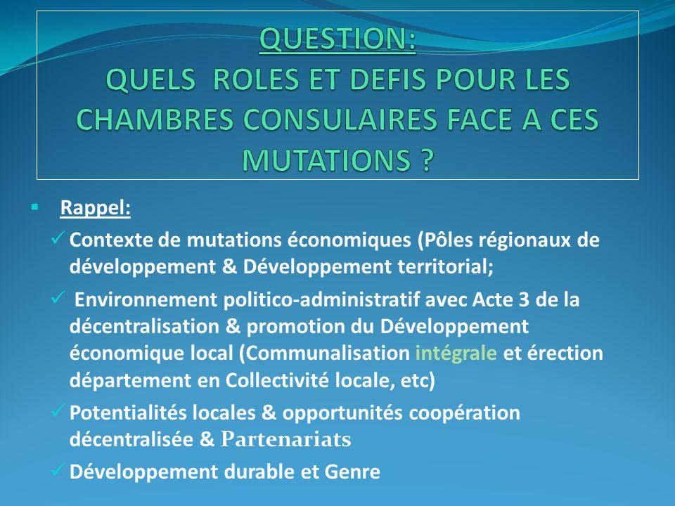  Rappel: Contexte de mutations économiques (Pôles régionaux de développement & Développement territorial; Environnement politico-administratif avec A