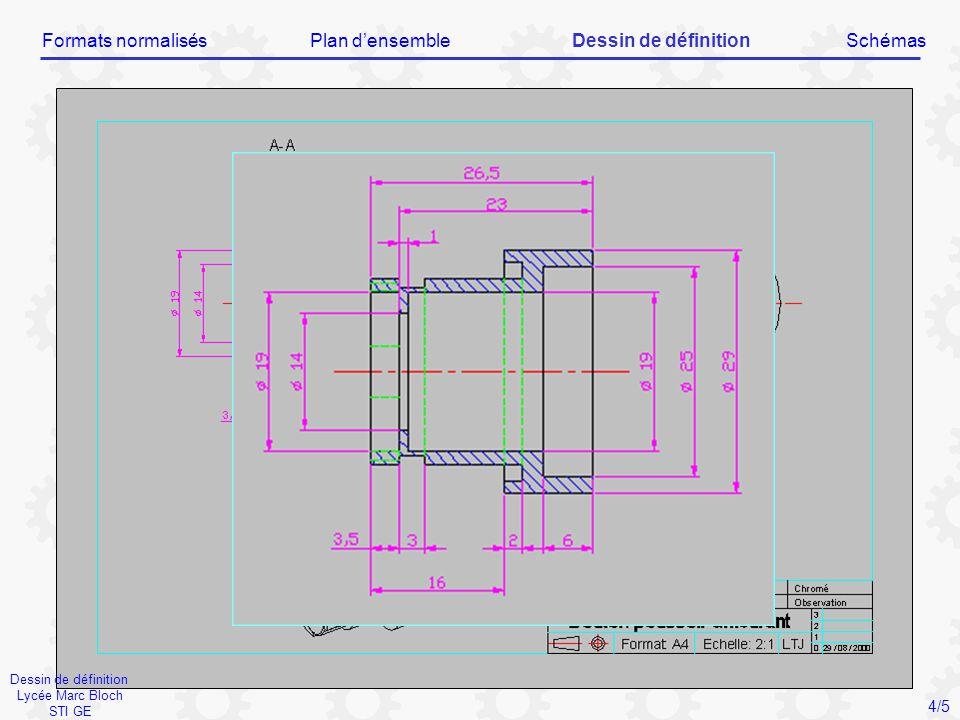 Dessin de définition Lycée Marc Bloch STI GE Formats normalisésPlan d'ensembleDessin de définitionSchémas 4/5