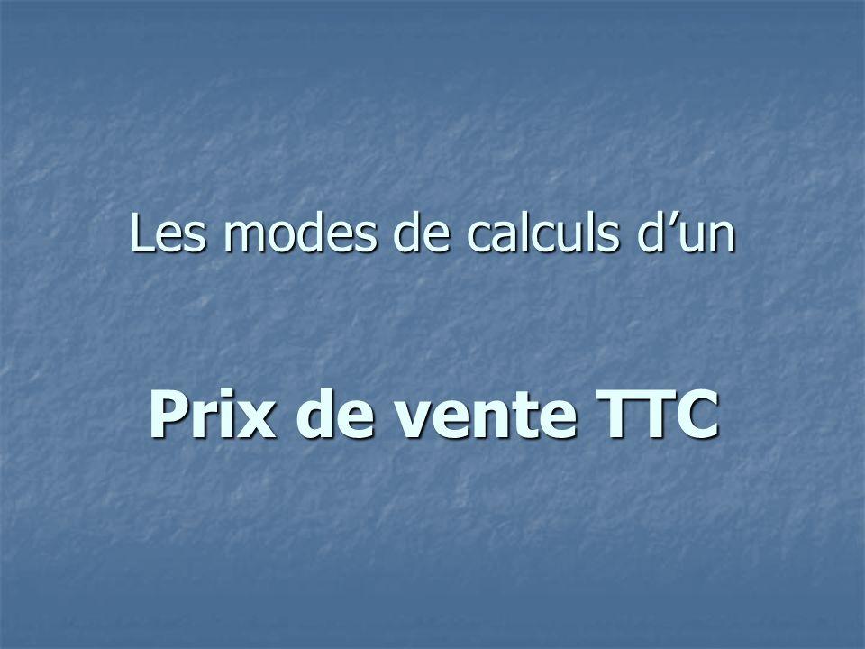 Les modes de calculs d'un Prix de vente TTC