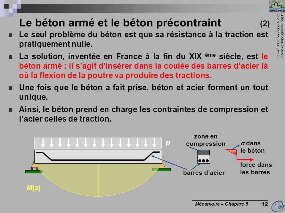 Copyright: P. Vannucci, UVSQ paolo.vannucci@meca.uvsq.fr ________________________________ Mécanique – Chapitre 5 12 Le béton armé et le béton précontr