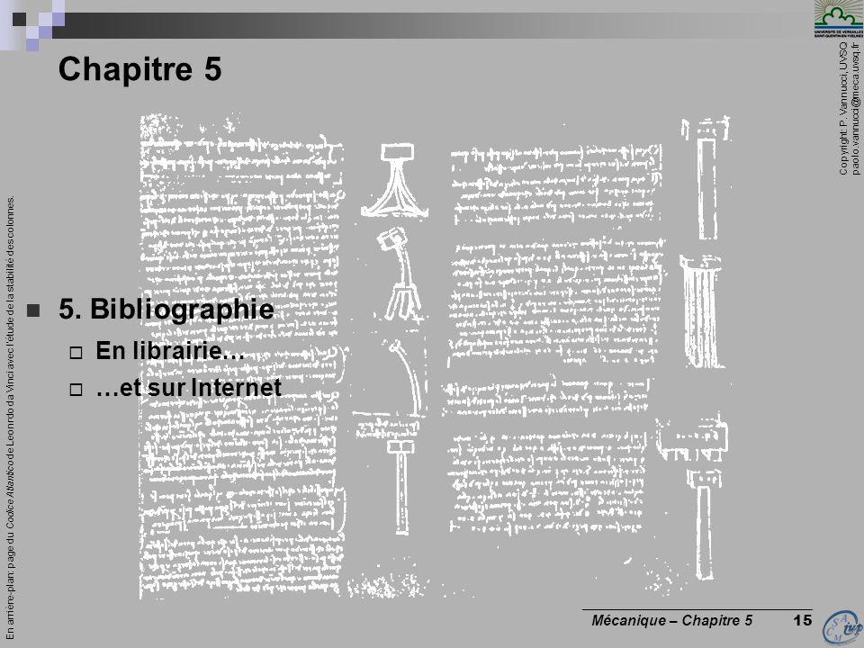 Copyright: P. Vannucci, UVSQ paolo.vannucci@meca.uvsq.fr ________________________________ Mécanique – Chapitre 5 15 Chapitre 5 5. Bibliographie  En l