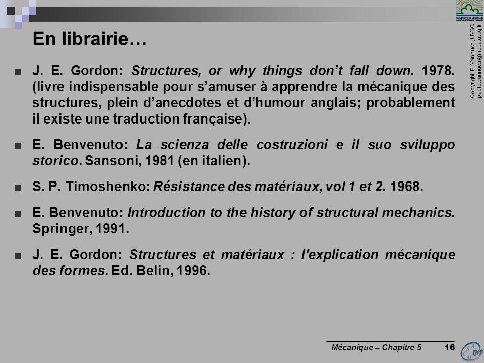 Copyright: P. Vannucci, UVSQ paolo.vannucci@meca.uvsq.fr ________________________________ Mécanique – Chapitre 5 16 En librairie… J. E. Gordon: Struct