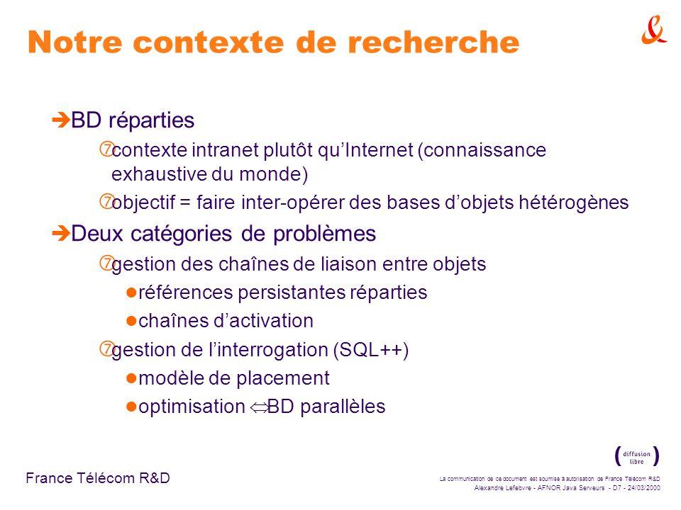 La communication de ce document est soumise à autorisation de France Télécom R&D Alexandre Lefebvre - AFNOR Java Serveurs - D28 - 24/03/2000 France Télécom R&D Exemple d'utilisation du SRS