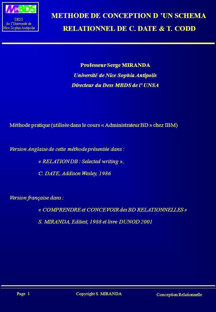 Page 1 Copyright S. MIRANDA Conception Relationnelle METHODE DE CONCEPTION D 'UN SCHEMA RELATIONNEL DE C. DATE & T. CODD Méthode pratique (utilisée da