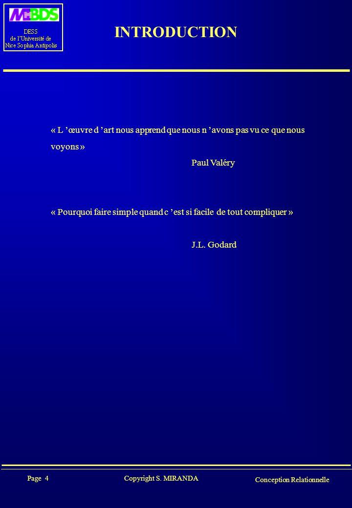 Page 4 Copyright S. MIRANDA Conception Relationnelle INTRODUCTION « L 'œuvre d 'art nous apprend que nous n 'avons pas vu ce que nous voyons » Paul Va