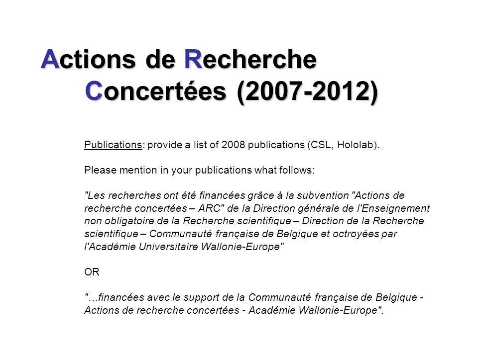 Actions de Recherche Concertées (2007-2012) Actions de Recherche Concertées (2007-2012) Publications: provide a list of 2008 publications (CSL, Hololab).