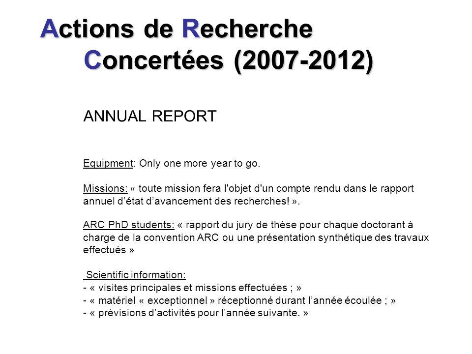 Actions de Recherche Concertées (2007-2012) Actions de Recherche Concertées (2007-2012) ANNUAL REPORT Equipment: Only one more year to go.