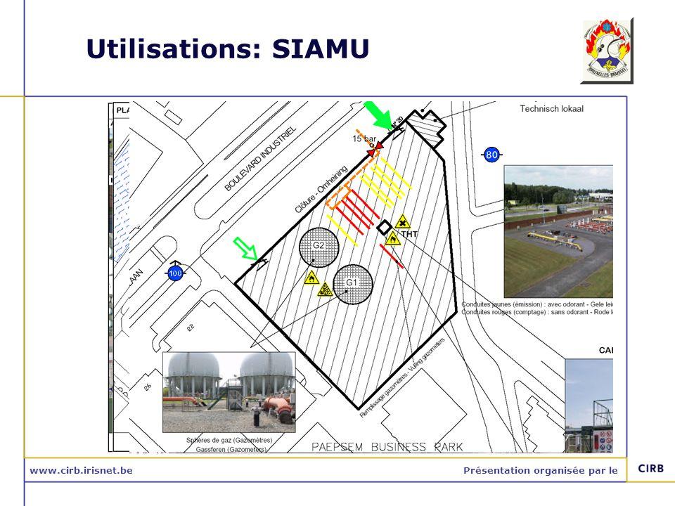 www.cirb.irisnet.bePrésentation organisée par le Utilisations: SIAMU