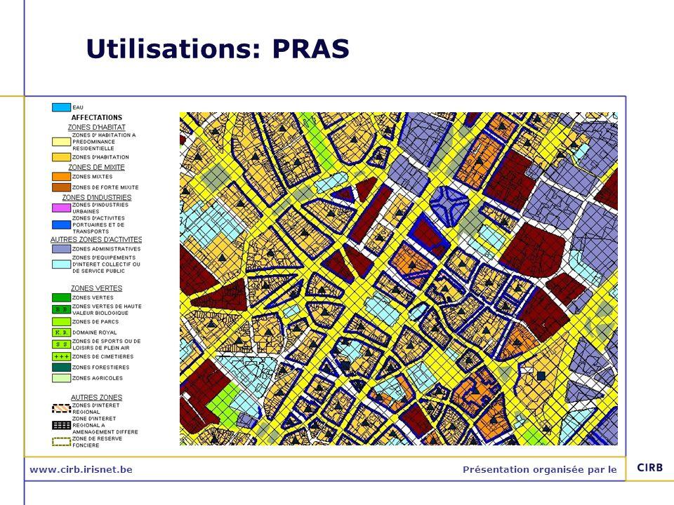 www.cirb.irisnet.bePrésentation organisée par le Utilisations: PRAS